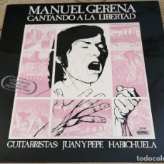 Discos de vinilo: MANUEL GERENA CANTANDO A LA LIBERTAD 1975 GONG MOVIEPLAY JUAN Y PEPE HABICHUELA, DEDICADO. Lote 213060906