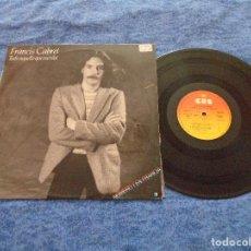 Discos de vinilo: FRANCIS CABREL SPAIN LP 1980 TODO AQUELLO QUE ESCRIBI VARIAS CANCIONES CANTADAS EN ESPAÑOL LETRAS. Lote 213096098