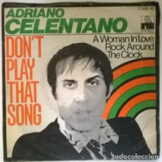 Disques de vinyle: ADRIANO CELENTANO. DON'T PLAY THAT SONG/ A WOMAN IN LOVE ROCK AROUND THE CLOCK. ARIOLA, GERMANY 1977. Lote 213120375