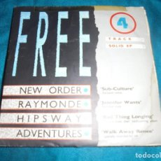 Discos de vinilo: FREE. 4 TRACK SOLID EP. : NEW ORDER, RAYMONDE, ADVENTURES, HIPSWAY. 1986. Lote 213136678