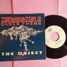 """Discos de vinilo: 7"""" SINGLE - THE OBJECT – TERMINATOR 2 DANCE THEME SPAIN PRESS M528SP (VG++/EX). Lote 213218540"""