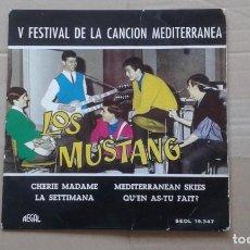 Discos de vinil: LOS MUSTANG - V FESTIVAL DE LA CANCION MEDITERRANEA EP 4 TEMAS 1963. Lote 213223176