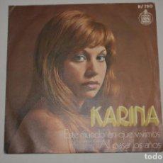 Discos de vinilo: DISCO VINILO SINGLE KARINA ESTE MUNDO EN QUE VIVIMOS AL PASAR LOS AÑOS 1972. Lote 213236005
