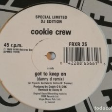 Discos de vinilo: COOKIE CREW - GOT TO KEEP ON - 1989. Lote 213250402