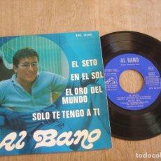 Discos de vinilo: VINILO. AL BANO. EL SETO, EN EL SOL, EL ORO DEL MUNDO, SOLO TE TENGO A TI. 1968 PROBADO.. Lote 213251237