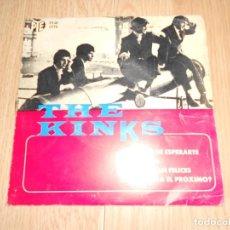 Discos de vinilo: THE KINKS - TIRED OF WAITING FOR YOU / CANSADO DE ESPERARTE - 1965. Lote 213279492