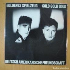 Discos de vinilo: DEUTSCH AMERIKANISCHE FREUNDSCHAFT - GOLDENES SPIELZEUG / GOLD GOLD GOLD - MAXI. Lote 213304865