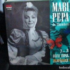 Discos de vinilo: MARI PEPA DE CHAMBERÍ ?– Y... A OTRA COSA, MARIPOSA. Lote 213333788