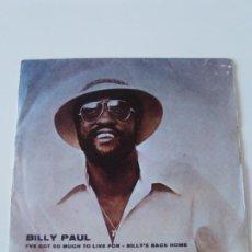 Discos de vinilo: BILLY PAUL I'VE GOT SO MUCH TO LIVE FOR / BILLY'S BACK HOME ( 1975 PIR PORTUGAL ) PHILADELPHIA. Lote 213365295
