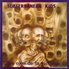 Discos de vinilo: SUBTERRANEAN KIDS – LOS OJOS DE LA VÍCTIMA. Lote 213401430