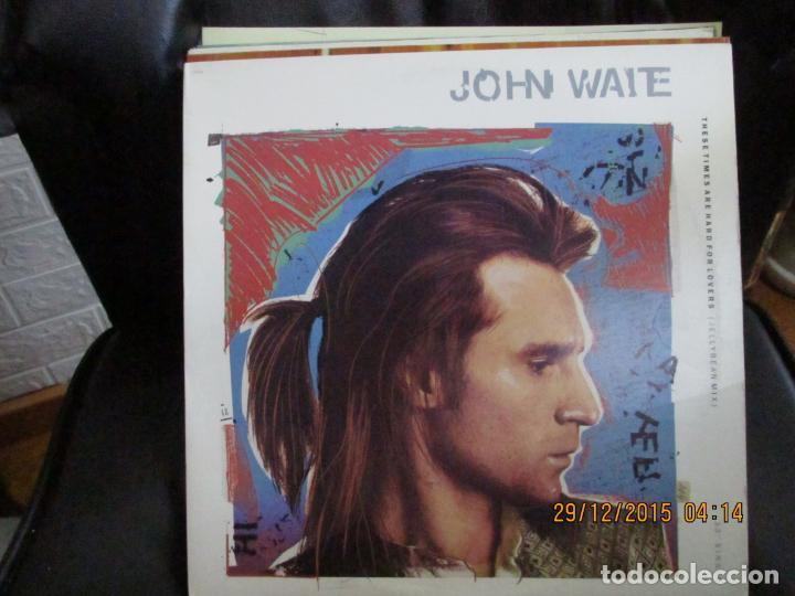 JOHN WAITE ?– THESE TIMES ARE HARD FOR LOVERS (Música - Discos de Vinilo - Maxi Singles - Pop - Rock Extranjero de los 70)