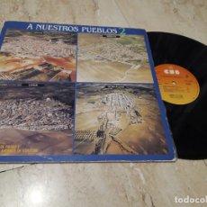 Discos de vinilo: LP- A NUESTROS PUEBLOS- 2 - ( MEDINA AZAHARA,ALAMEDA,LOLE Y MANUEL)RECOPILATORIO PROMOCIONAL-1982. Lote 177497099