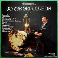 Discos de vinilo: JORGE SEPÚLVEDA: NOSTÁLGICO...VOL. 2 - LP - BELTER - 1972 - EXCELENTE (EX / VG+). Lote 213423656