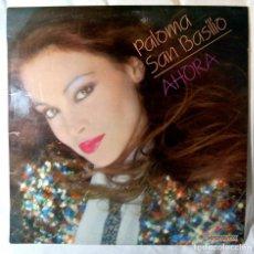 Discos de vinilo: PALOMA SAN BASILIO , AHORA , DISCO VINILO LP, 1981 , HISPAVOX. Lote 213479785