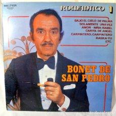 Discos de vinilo: BONET DE SAN PEDRO , ROMANTICO 1, DISCO VINILO LP, 1982. Lote 213481501