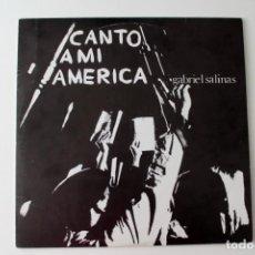 Discos de vinilo: GABRIEL SALINAS - CANTO A MI AMÉRICA - EDIGSA 1977. Lote 213495957
