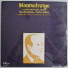 Discos de vinilo: XAVIER MONTSALVATGE - SONATINE POUR IVETTE (LP ENSAYO 1968) VINILO PARECE SIN USAR. Lote 213531702