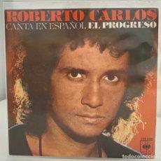 Discos de vinilo: ROBERTO CARLOS-EL PROGRESO/TU EN MI VIDA/SINGLE 1977 CBS,ESPAÑA.. Lote 213547580