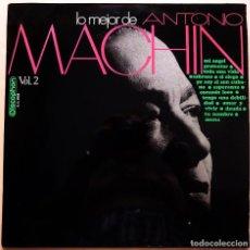 Discos de vinilo: ANTONIO MACHÍN: LO MEJOR DE ANTONIO MACHÍN, VOL. 2 - LP - DISCOPHON - 1970 - EXCELENTE (EX / VG). Lote 213557746