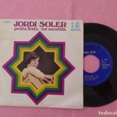 "Discos de vinilo: 7"" SINGLE - JORDI SOLER – PETITA FESTA / TOT MENTIDA HISPAVOX H398 (VG++/VG++). Lote 213559646"