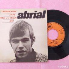 "Discos de vinilo: 7"" SINGLE - ABRIAL – CHANSON POUR / SYLVIE + 2 FRANCE PRESS EP - CBS EP5776 - (VG+/VG++). Lote 213569597"
