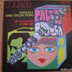 Discos de vinilo: PALITO ORTEGA CANTA EN ITALIANO ( ITALIA ) UN RAGAZZO COME ME // RAGAZZA DAGLI OCCHI D'ORO. Lote 213572736