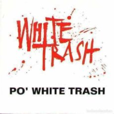 "Discos de vinilo: WHITE TRASH 7"" SPAIN 45 PO´ WHITE TRASH 1991 PROMO 2 CARAS HEAVY HARD ROCK SINGLE VINILO OFERTA MIRA. Lote 213574391"