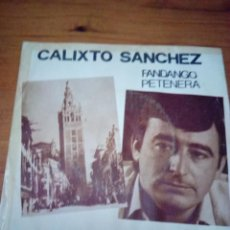 Discos de vinilo: CALIXTO SANCHEZ. FANDANGO PETENERA. GIRALDA, SIMBOLO DE ANDALUCIA. CRV. Lote 213577375