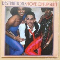 Discos de vinilo: DESTINATION - MOVE ON UP SUITE (SG) 1979. Lote 213607278