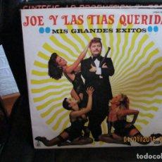 Discos de vinilo: JOE Y LAS TIAS QUERIDAS ?– SI ME VES VOLAR. Lote 213634396