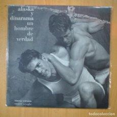 Discos de vinilo: ALASKA Y DINARAMA - UN HOMBRE DE VERDAD - MAXI. Lote 213635333