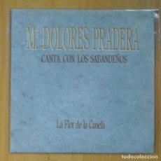Discos de vinilo: MARIA DOLORES PRADERA & LOS SABANDEÑOS - LA FLOR DE LA CANELA / ISLAS CANARIAS - SINGLE. Lote 213636685