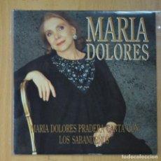 Discos de vinilo: MARIA DOLORES PRADERA & LOS SABANDEÑOS - MARIA DOLORES - SINGLE. Lote 213636690