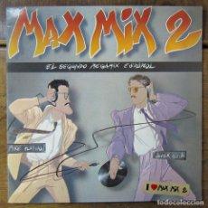 Discos de vinilo: MAX MIX 2, EL SEGUNDO MEGAMIX ESPAÑOL - MIKE PLATINAS, JAVIER USSIA - 1985 - MAX MUSIC. Lote 213658732