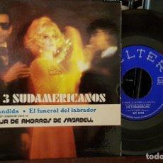 Discos de vinilo: LOS 3 SUDAMERICANOS - CÁNDIDA - EL FUNERAL DEL LABRADOR. Lote 213671442