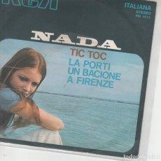 Discos de vinilo: 45 GIRI NADA LA PORTI UN BACIONE A FIRENZE /TIC TOC RCA ITALIANA ODOARDO SPADARO 1971 VGVG+. Lote 213678863