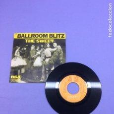 Discos de vinilo: SINGLE THE BALLROOM BLITZ -- THE SWEET -- MADRID 1973-- VG+. Lote 213682433