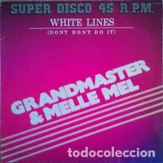 """Discos de vinilo: GRANDMASTER & MELLE MEL* - WHITE LINES (DON'T DON'T DO IT) = LINEAS BLANCAS (12"""", SINGLE) LABEL:ZAF. Lote 213696780"""
