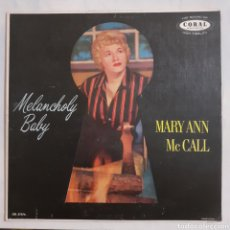 Discos de vinilo: MARY ANN MCCALL. MELANCHOLY BABY. CRL 57276. PROMO. 1959. USA.. Lote 213729435