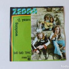 Discos de vinilo: ZEBRA, SINGLE, WORKING 12 YEARS / BAD BAD TIME, PROMOCIONAL 1974. Lote 213736076