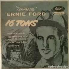 Discos de vinil: TENNESSEE ERNIE FORD. 16 TONS. RIVER OF NO RETURN/ YOU DON'T HAVE/ GIVE ME YOUR WORD. CAPITOL, 1956. Lote 213743188