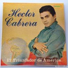 Discos de vinilo: LP HECTOR CABRERA - EL TRIUNFADOR DE AMÉRICA (VENEZUELA - DISCOS VELVET - 1962) NUEVO INMACULADO!!. Lote 213745310