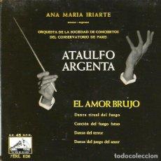 """Discos de vinilo: 7"""" ATAULFO ARGENTA & ANA MARIA IRIARTE - EL AMOR BRUJO - EP - LA VOZ DE SU AMO 7ERL 1126 (VG+/VG+) Ç. Lote 213750805"""