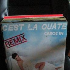 Discos de vinilo: CAROL'IN ?– C'EST LA OUATE (REMIX). Lote 213787373