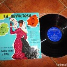 Discos de vinilo: LA REVOLTOSA ATAULFO ARGENTA LP VINILO DEL AÑO 1962 ESPAÑA ANA MARIA IRIARTE INES RIVADENEIRA. Lote 213814210
