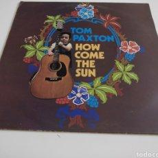 Discos de vinilo: TOM PAXTON-HOW COME THE SUN.. Lote 213829072