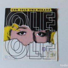 Discos de vinilo: OLE OLE, SINGLE, CON SOLO UNA MIRADA, 1990, HISPAVOX. Lote 213847808