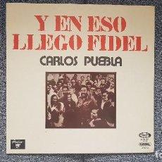 Discos de vinilo: CARLOS PUEBLA - Y EN ESO LLEGÓ FIDEL. CARÁTULA DOBLE CON LETRA DE CANCIONES. AÑO. 1.976. Lote 213847855