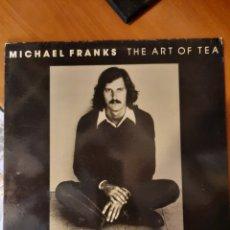 Discos de vinilo: MICHAEL FRANKS. THE ART OF TEA. LP.. Lote 213876582
