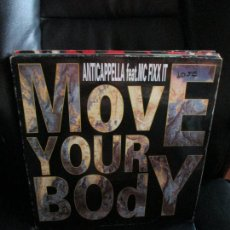 Discos de vinilo: ANTICAPPELLA FEAT. MC FIXX IT ?– MOVE YOUR BODY. Lote 213877823